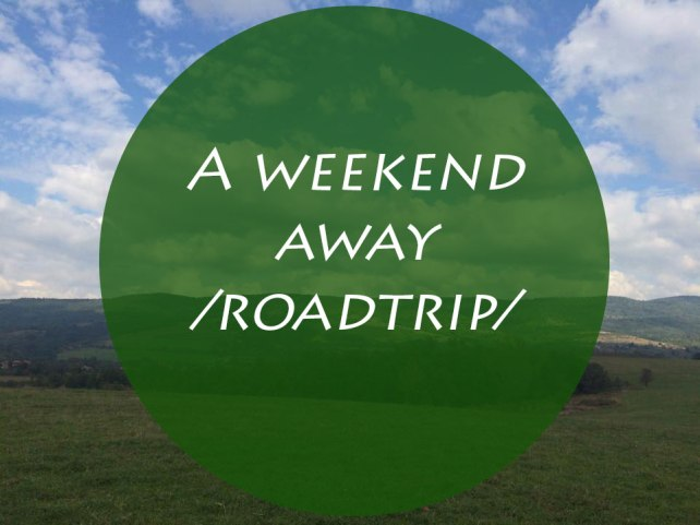 weekend away sofia staro selo pleven roadtrip